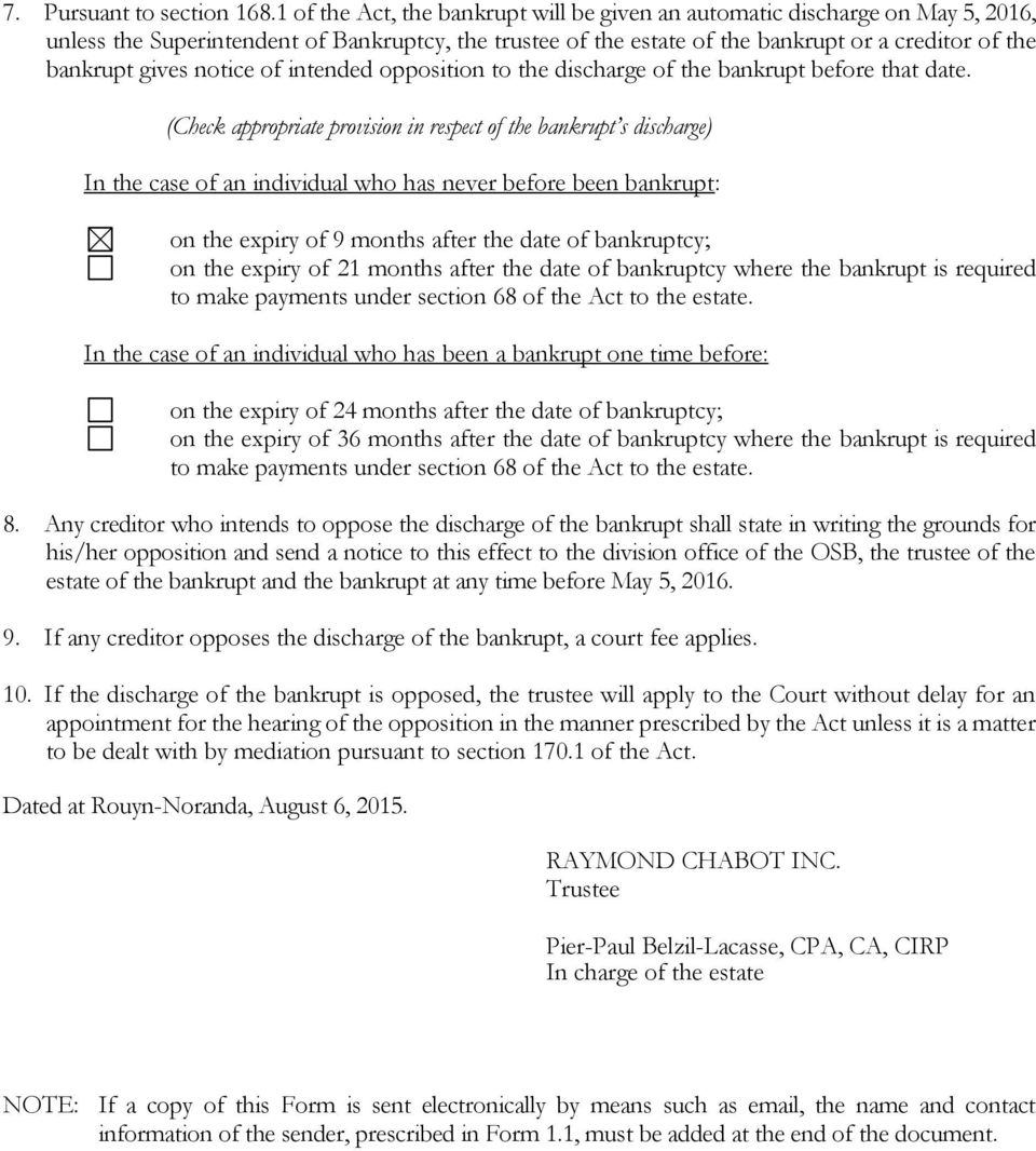 notice of intended opposition to the discharge of the bankrupt before that date.