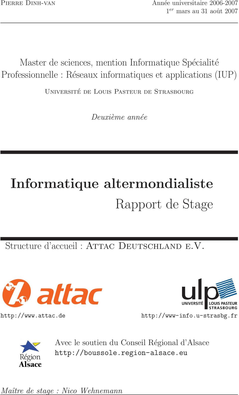 Informatique altermondialiste Rapport de Stage Structure d accueil : Attac Deutschland e.v. http://www.attac.