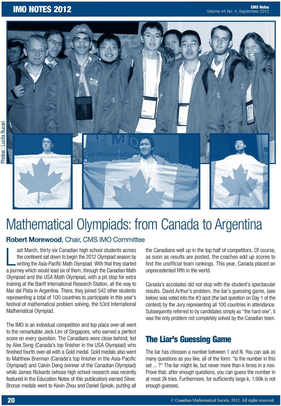 continent sat down to begin the 2012 Olympiad season by writing the Asia-Pacific Math Olympiad.