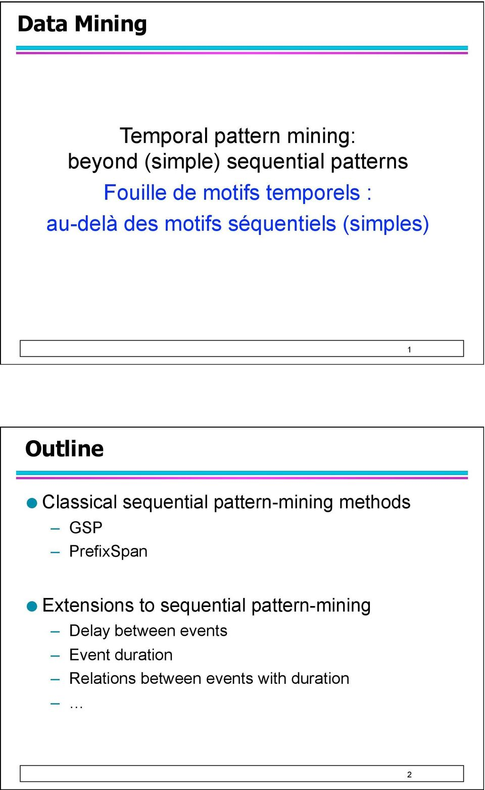 sequential pattern-mining methods GSP PrefixSpan Extensions to sequential