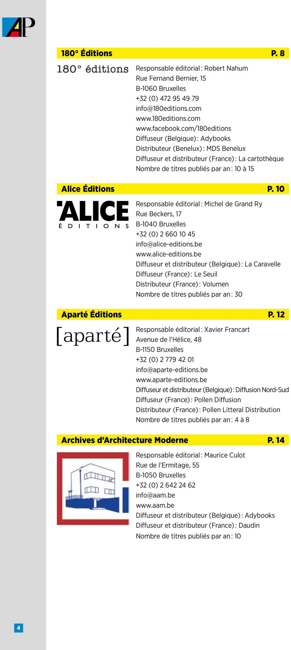 10 Responsable éditorial : Michel de Grand Ry Rue Beckers, 17 B-1040 Bruxelles +32 (0) 2 660 10 45 info@alice-editions.
