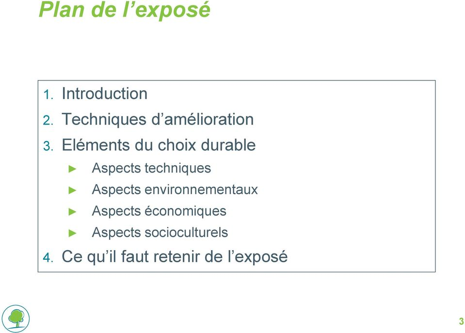 Eléments du choix durable Aspects techniques Aspects