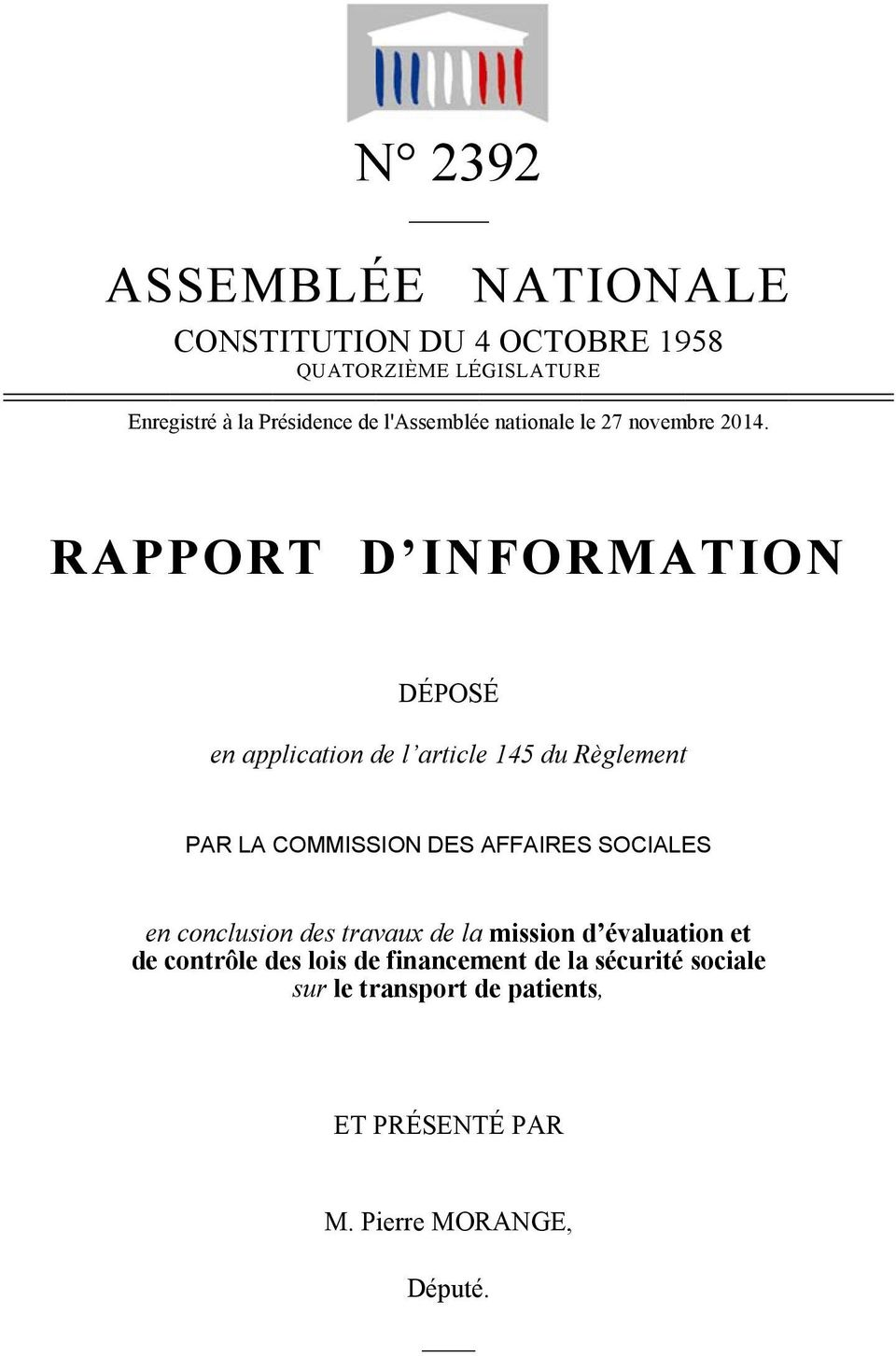 RAPPORT D IN NFORMATION DÉPOSÉ en application de l article 145 du Règlement PAR LA COMMISSION DES AFFAIRES