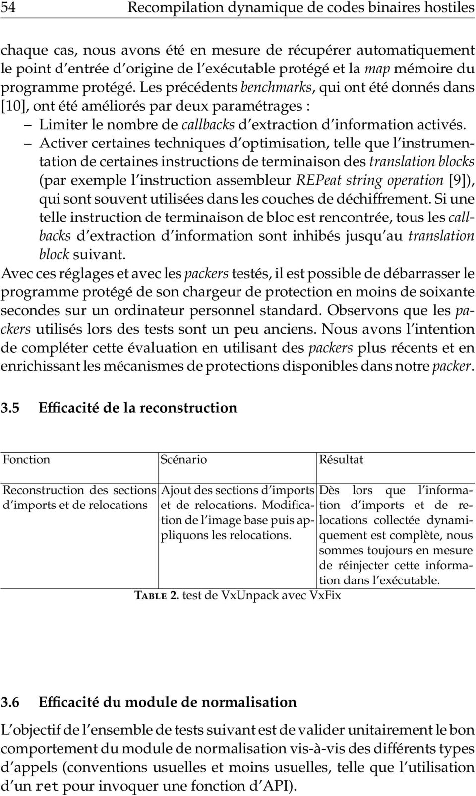 Activer certaines techniques d optimisation, telle que l instrumentation de certaines instructions de terminaison des translation blocks (par exemple l instruction assembleur REPeat string operation