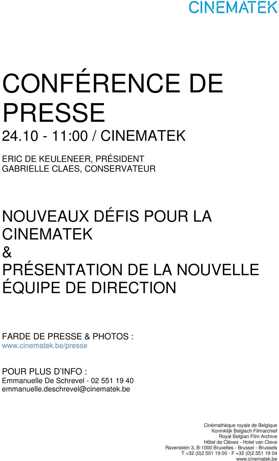 NOUVELLE ÉQUIPE DE DIRECTION FARDE DE PRESSE & PHOTOS : www.cinematek.