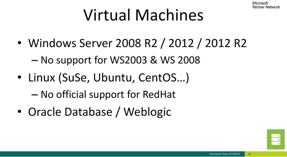 (SuSe, Ubuntu, CentOS No official support for