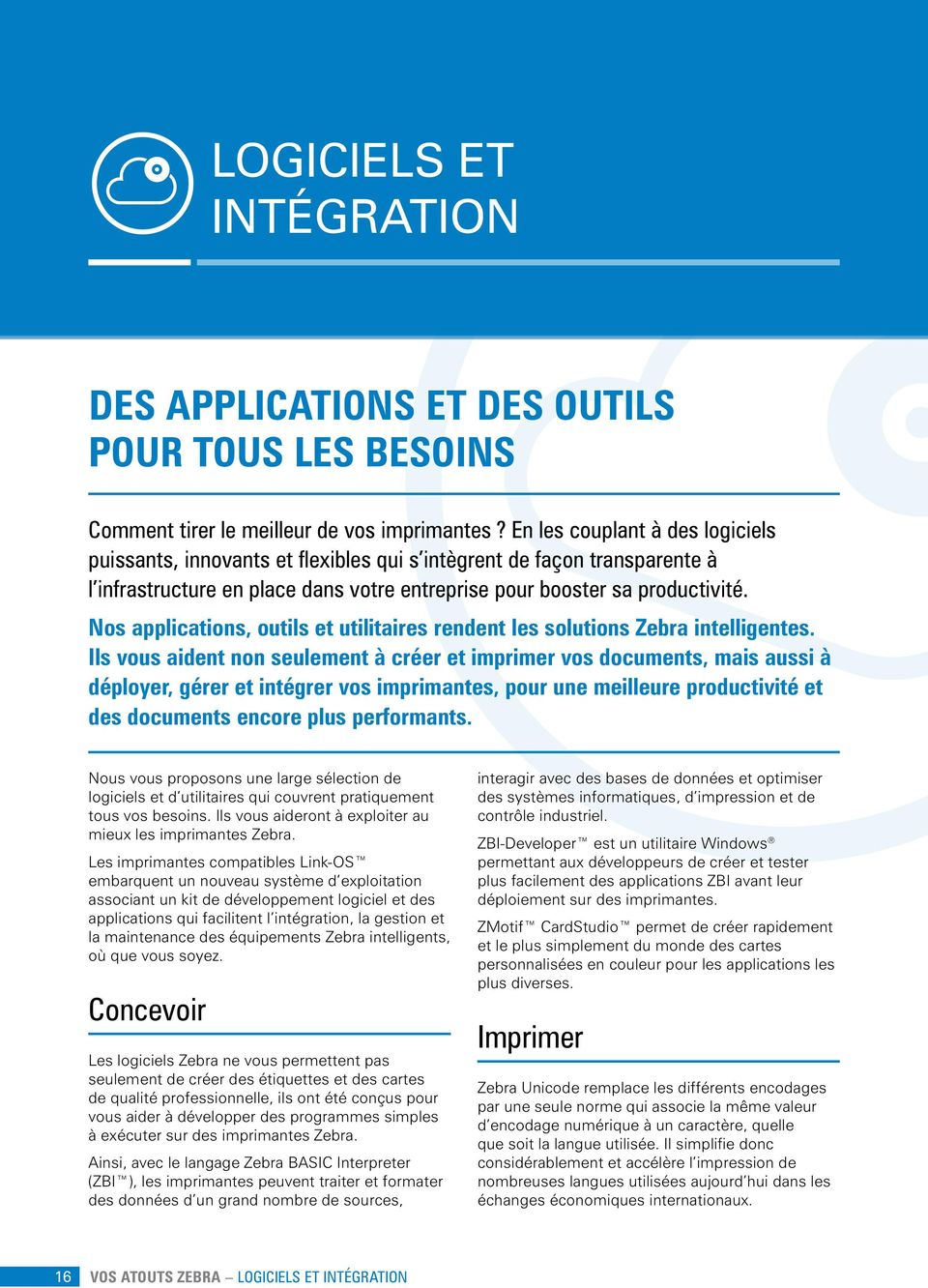 Nos applications, outils et utilitaires rendent les solutions intelligentes.