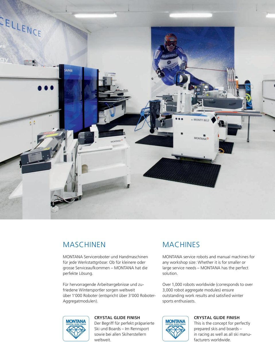 MACHINES MONTANA service robots and manual machines for any workshop size: Whether it is for smaller or large service needs MONTANA has the perfect solution.