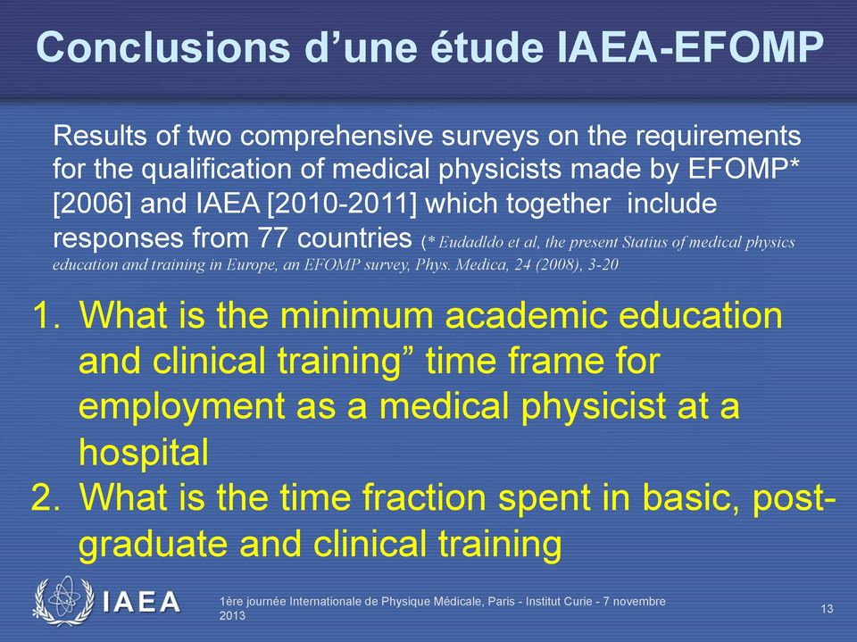 education and training in Europe, an EFOMP survey, Phys. Medica, 24 (2008), 3-20 1.