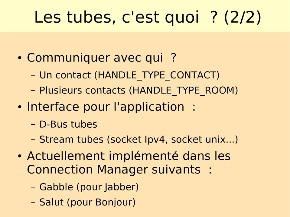 Interface pour l'application : D-Bus tubes Stream tubes (socket Ipv4, socket
