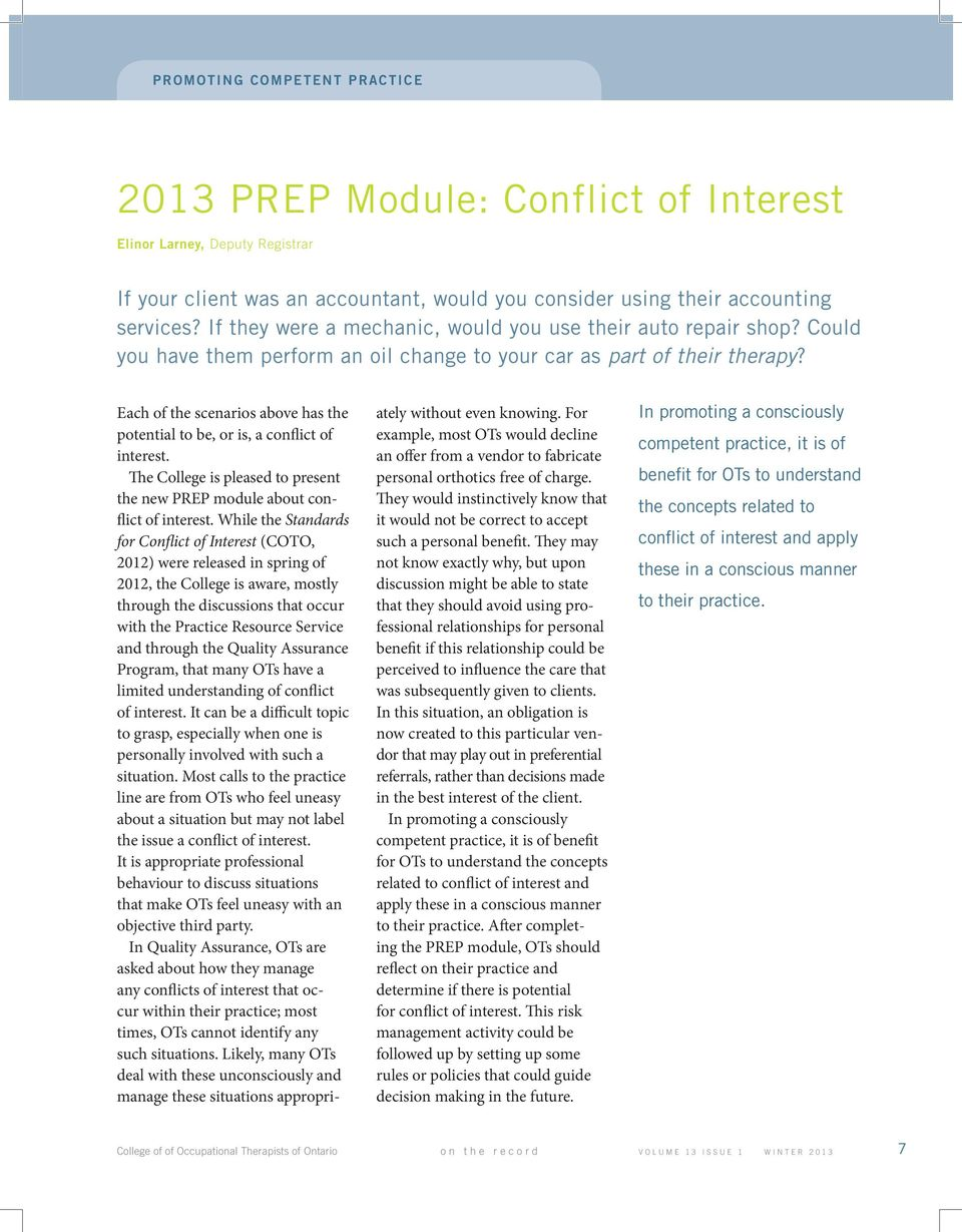 Each of the scenarios above has the potential to be, or is, a conflict of interest. The College is pleased to present the new PREP module about conflict of interest.