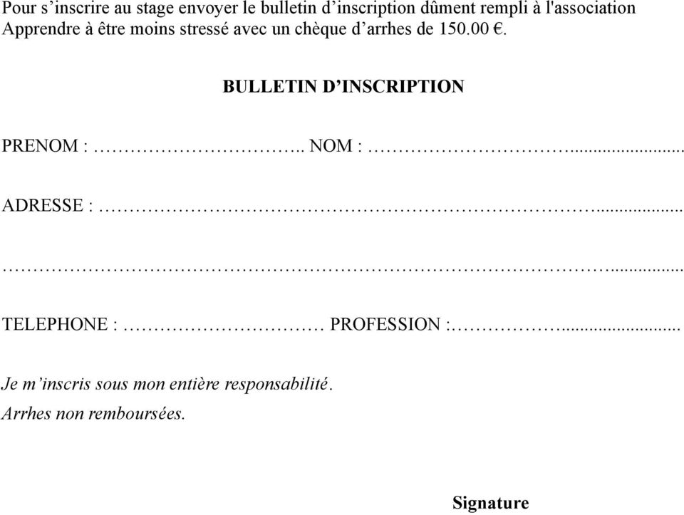 BULLETIN D INSCRIPTION PRENOM :.. NOM :... ADRESSE :...... TELEPHONE : PROFESSION :.