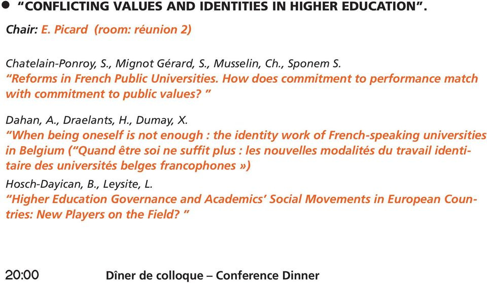 When being oneself is not enough : the identity work of French-speaking universities in Belgium ( Quand être soi ne suffit plus : les nouvelles modalités du travail