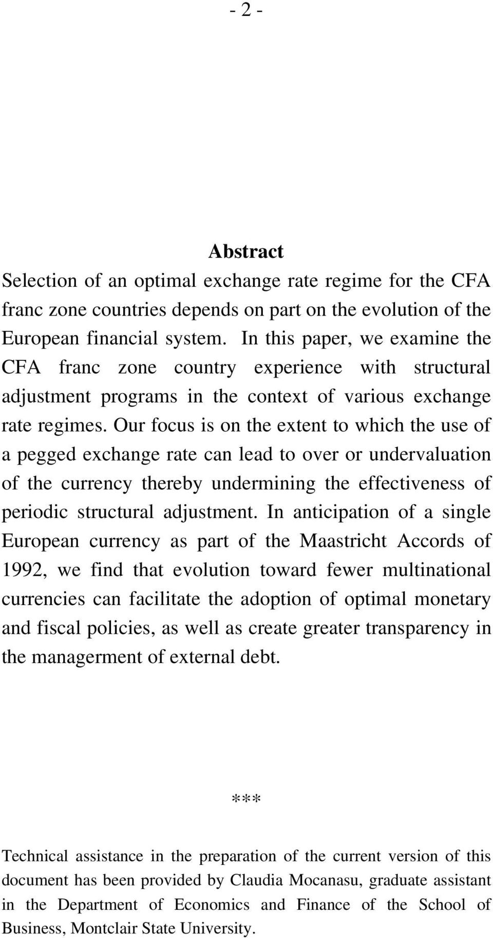 Our focus is on the extent to which the use of a pegged exchange rate can lead to over or undervaluation of the currency thereby undermining the effectiveness of periodic structural adjustment.