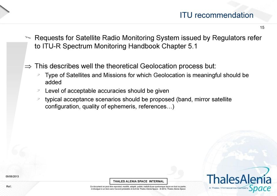 1 15 This describes well the theoretical Geolocation process but: Type of Satellites and Missions for which