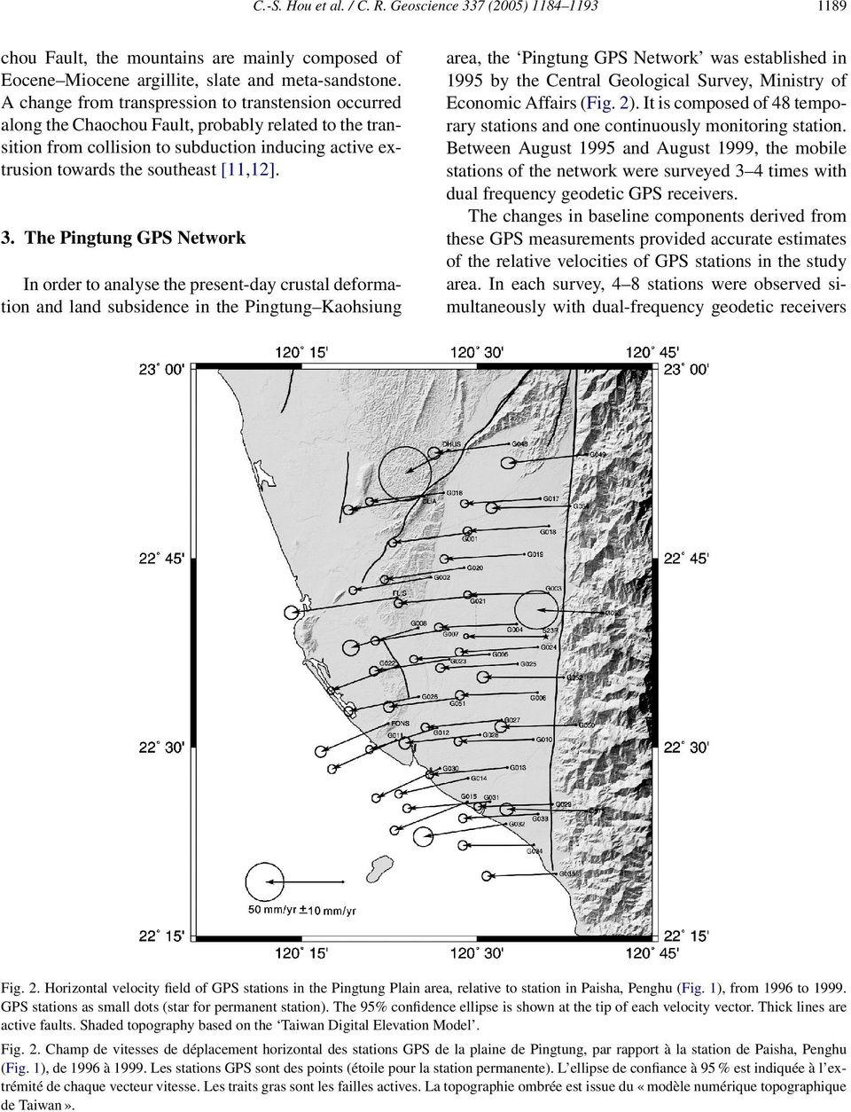 3. The Pingtung GPS Network In order to analyse the present-day crustal deformation and land subsidence in the Pingtung Kaohsiung 1189 area, the Pingtung GPS Network was established in 1995 by the