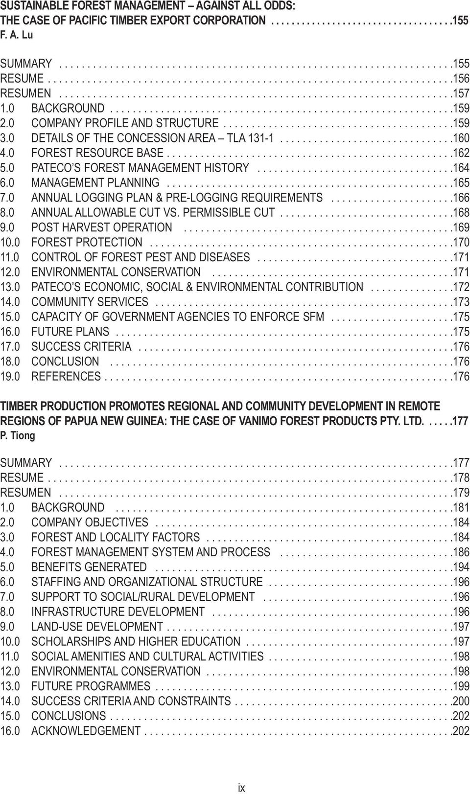0 COMPANY PROFILE AND STRUCTURE.........................................159 3.0 DETAILS OF THE CONCESSION AREA TLA 131-1...............................160 4.0 FOREST RESOURCE BASE...................................................162 5.