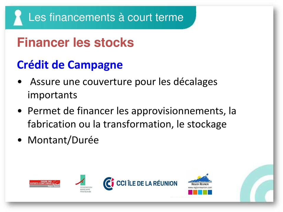 décalages importants Permet de financer les