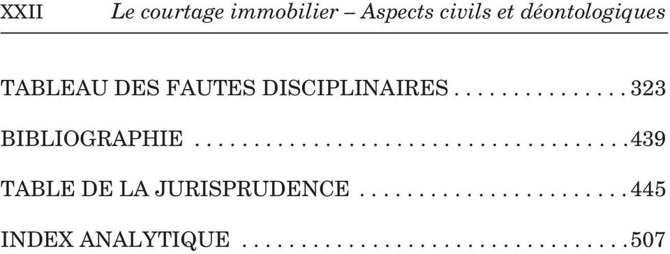 ....................................439 TABLE DE LA JURISPRUDENCE.
