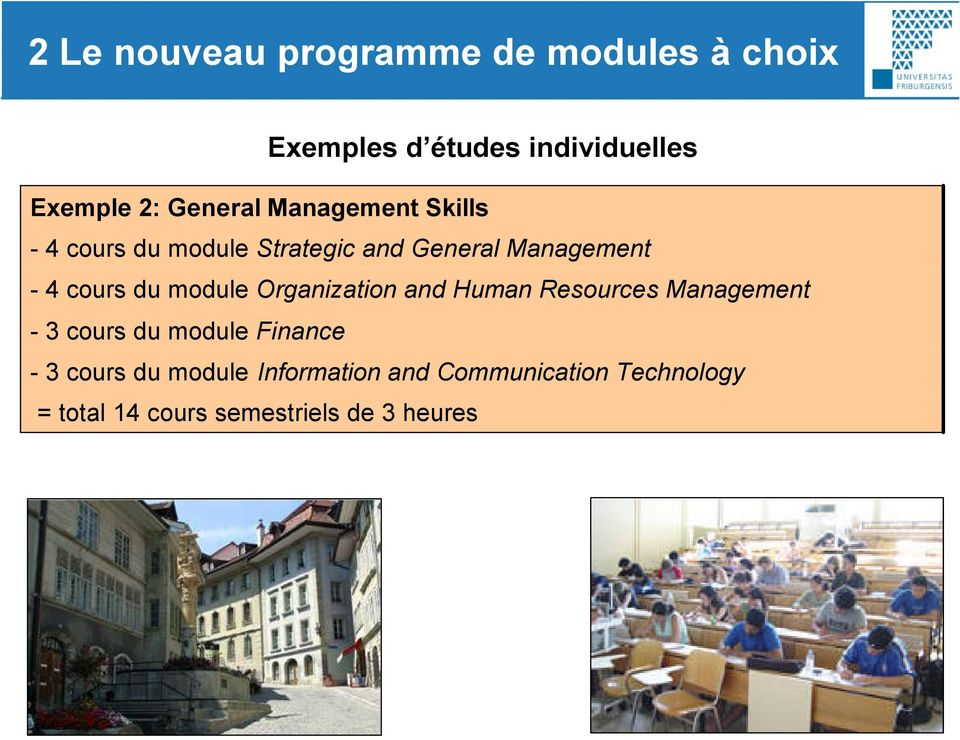 du module Organization and Human Resources Management - 3 cours du module Finance - 3