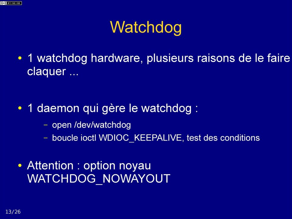 .. 1 daemon qui gère le watchdog : 13/26 open