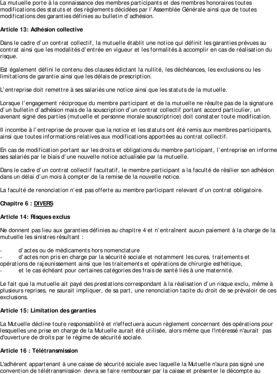 modifications des garanties définies au bulletin d adhésion.