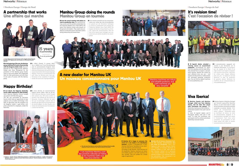 EN From the annual meeting with dealers to visits to production sites, plus technical training courses and the product presentation by the Industrial Markets Focus Team (IMFT), the teams from Manitou