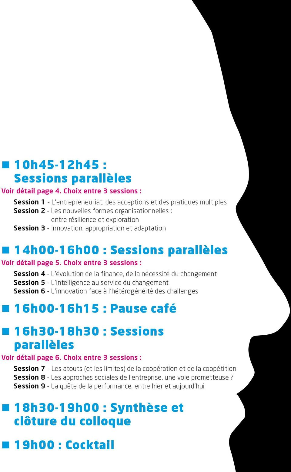Innovation, appropriation et adaptation 14h00-16h00 : Sessions parallèles Voir détail page 5.