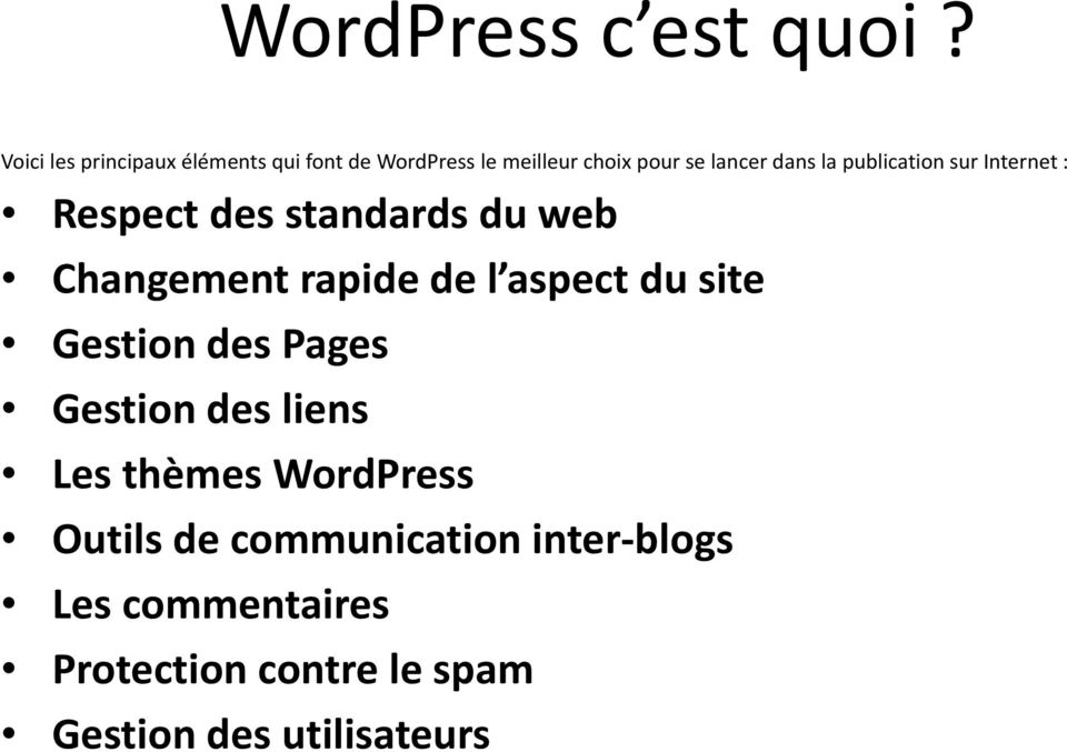 la publication sur Internet t: Respect des standards du web Changement rapidedel aspect laspect