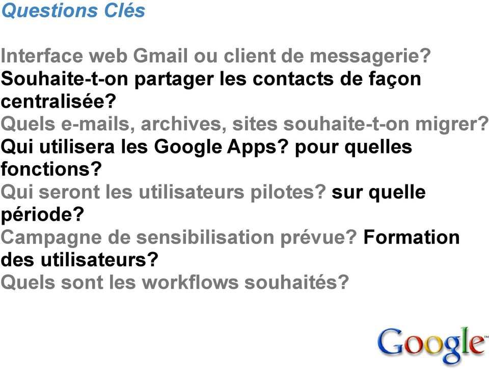 Quels e-mails, archives, sites souhaite-t-on migrer? Qui utilisera les Google Apps?