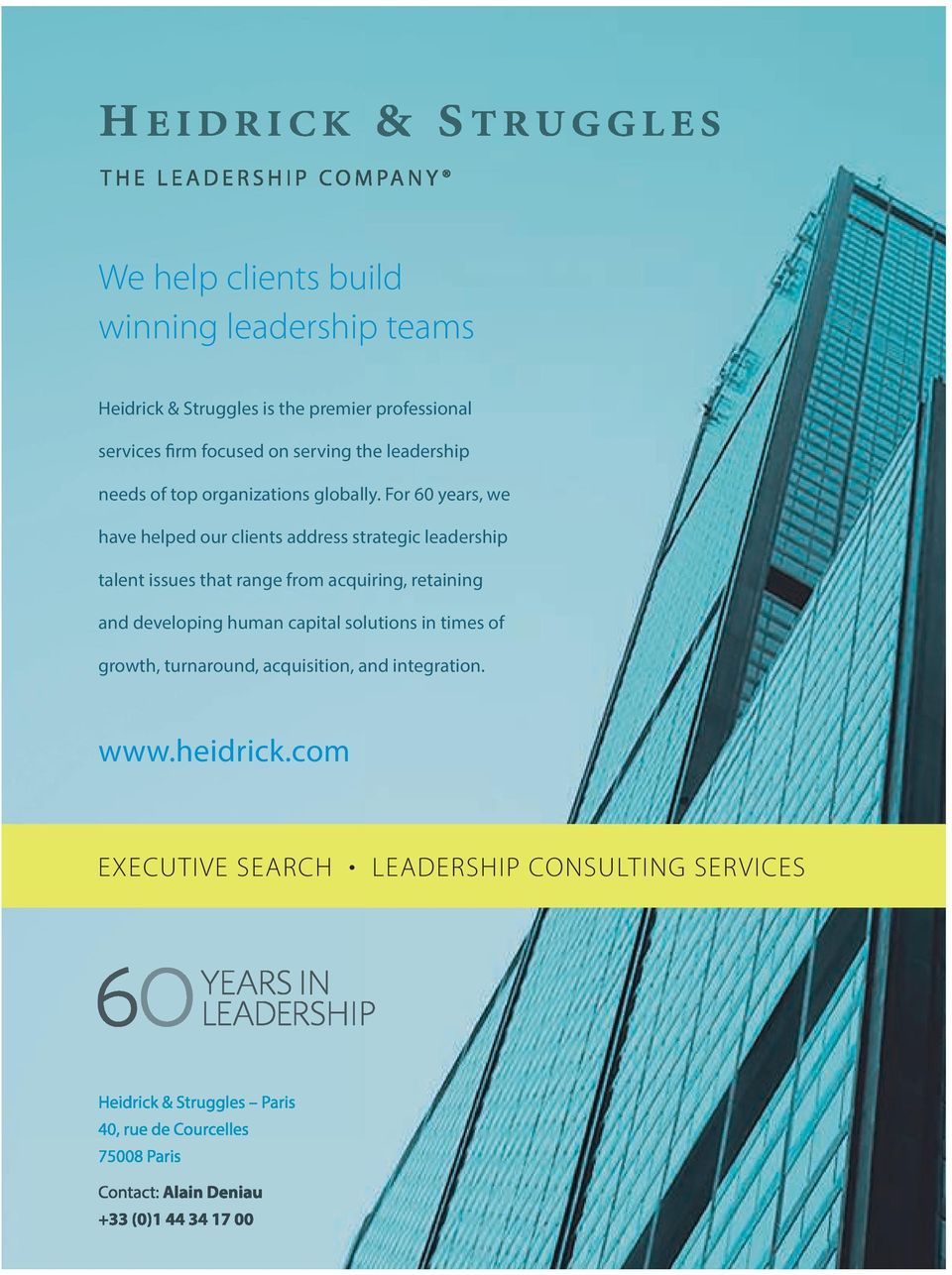 For 60 years, we have helped our clients address strategic leadership talent issues that range from acquiring,