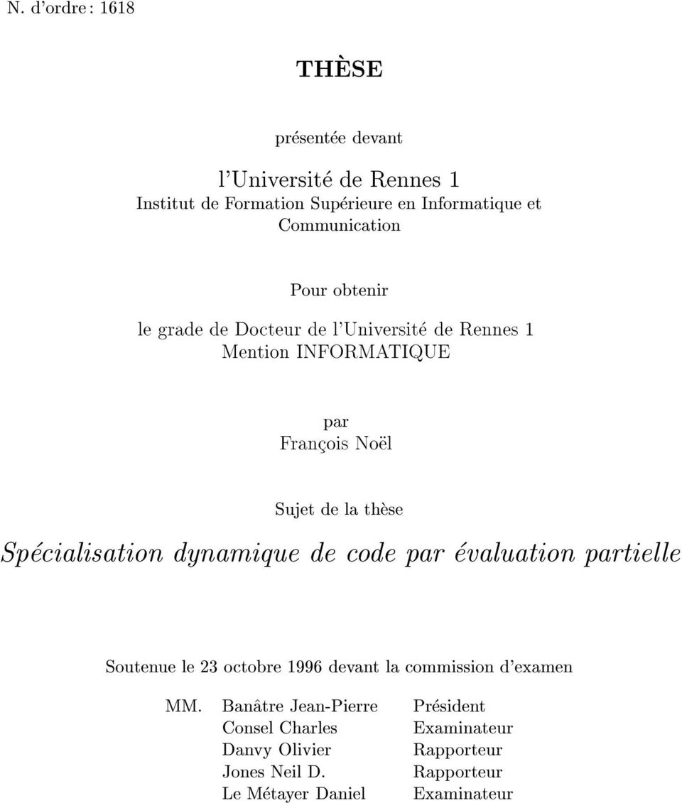 these Specialisation dynamique de code par evaluation partielle Soutenue le 23 octobre 1996 devant la commission d'examen MM.