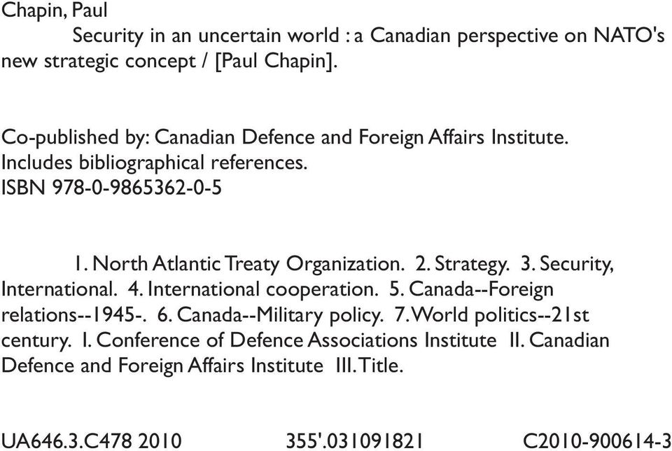 North Atlantic Treaty Organization. 2. Strategy. 3. Security, International. 4. International cooperation. 5. Canada--Foreign relations--1945-. 6.