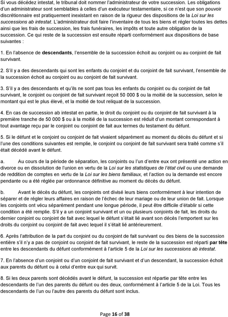 dispositions de la Loi sur les successions ab intestat.