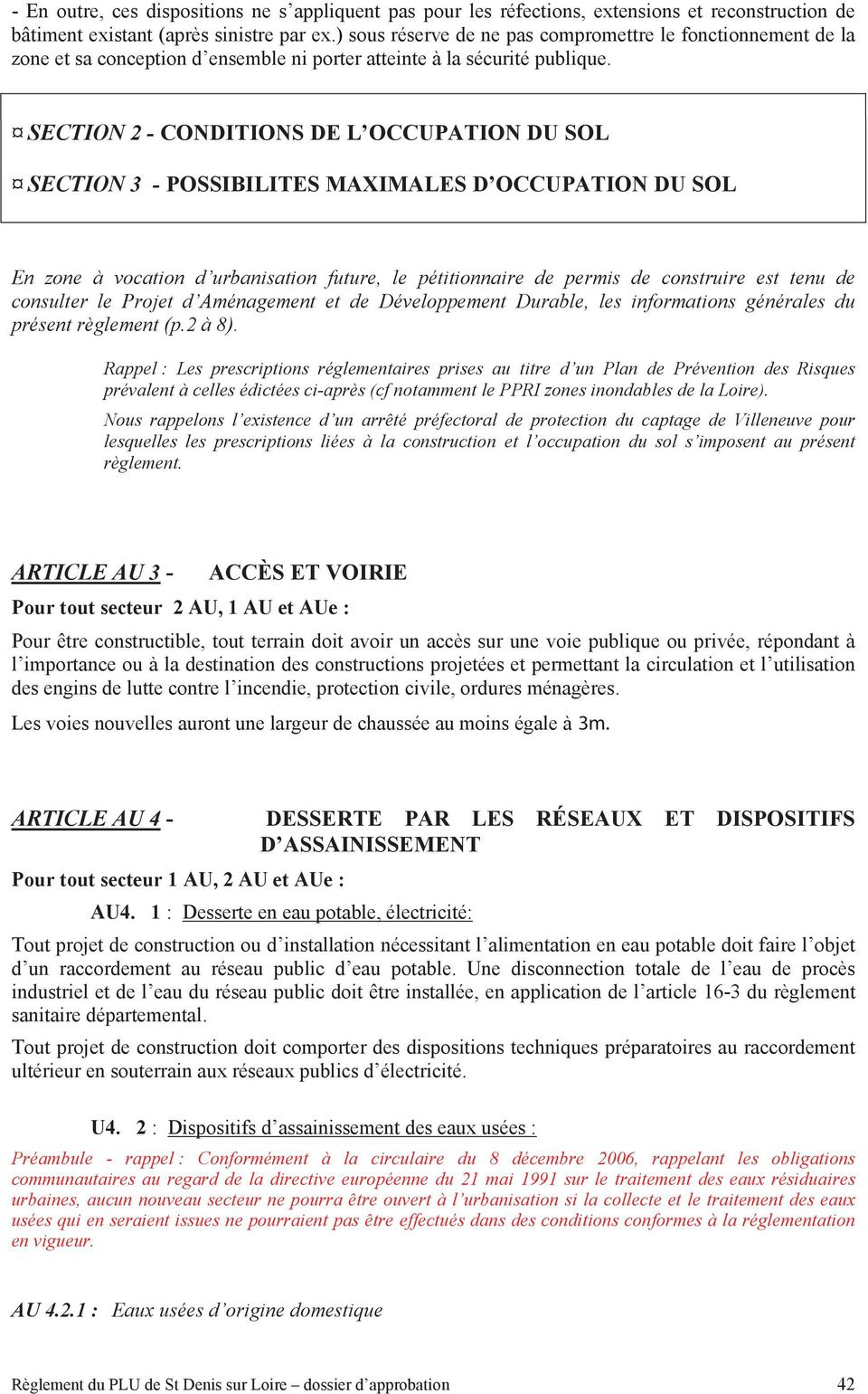 SECTION 2 - CONDITIONS DE L OCCUPATION DU SOL SECTION 3 - POSSIBILITES MAXIMALES D OCCUPATION DU SOL En zone à vocation d urbanisation future, le pétitionnaire de permis de construire est tenu de