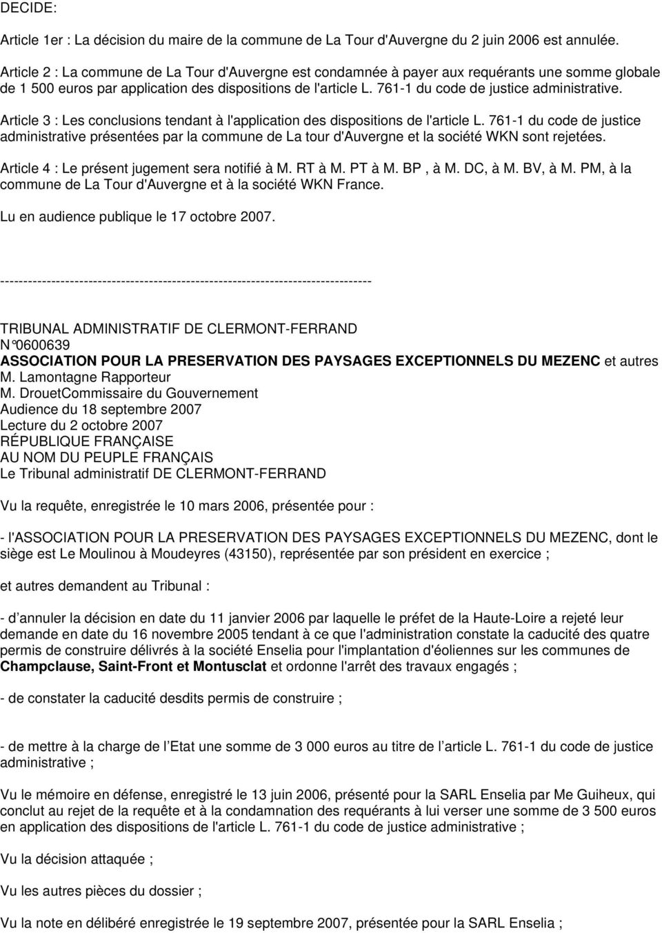 761-1 du code de justice administrative. Article 3 : Les conclusions tendant à l'application des dispositions de l'article L.