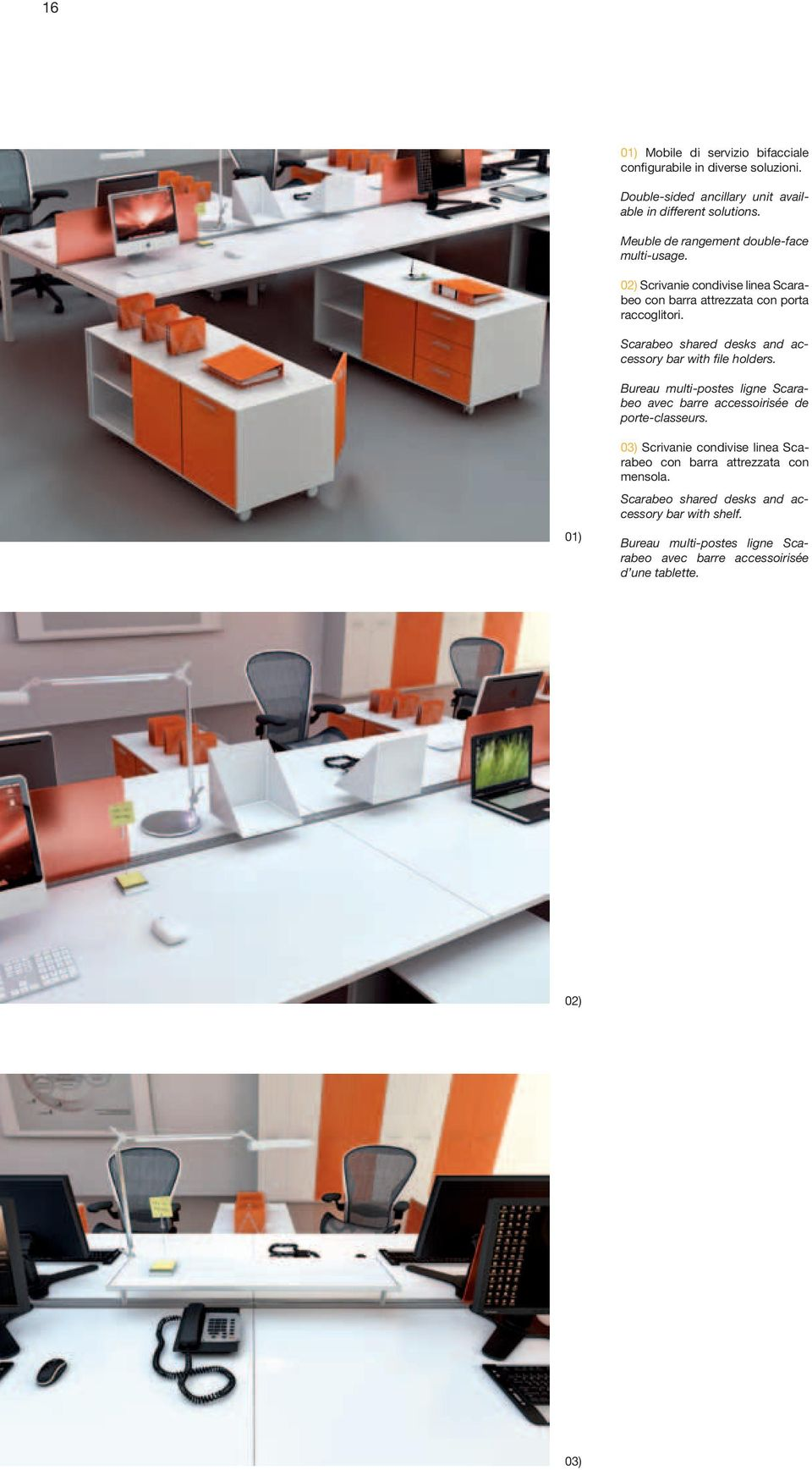 Scarabeo shared desks and accessory bar with file holders. Bureau multi-postes ligne Scarabeo avec barre accessoirisée de porte-classeurs.