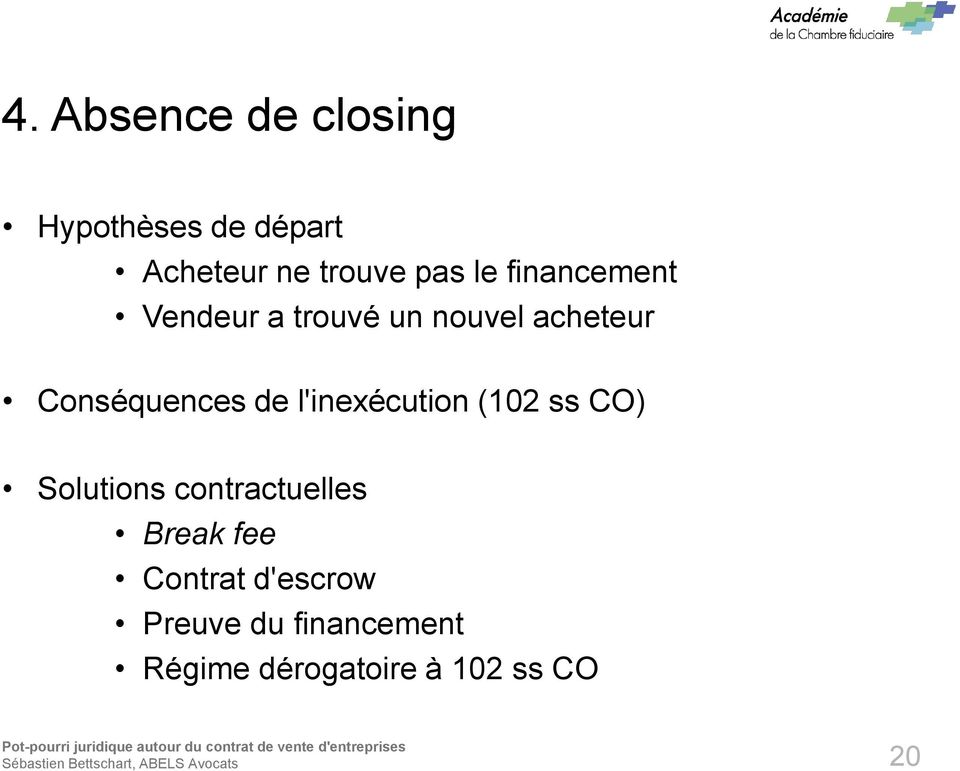 l'inexécution (102 ss CO) Solutions contractuelles Break fee