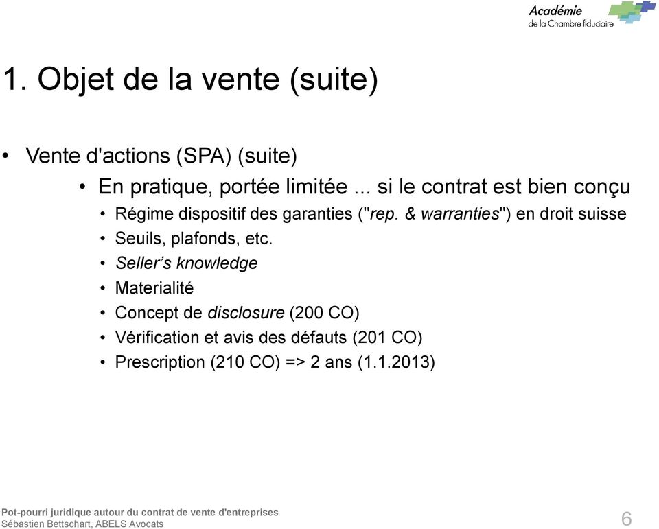 "& warranties"") en droit suisse Seuils, plafonds, etc."