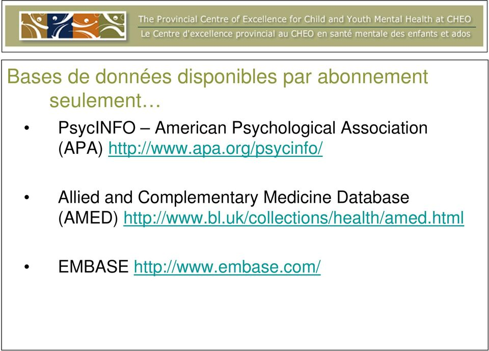 org/psycinfo/ Allied and Complementary Medicine Database (AMED)