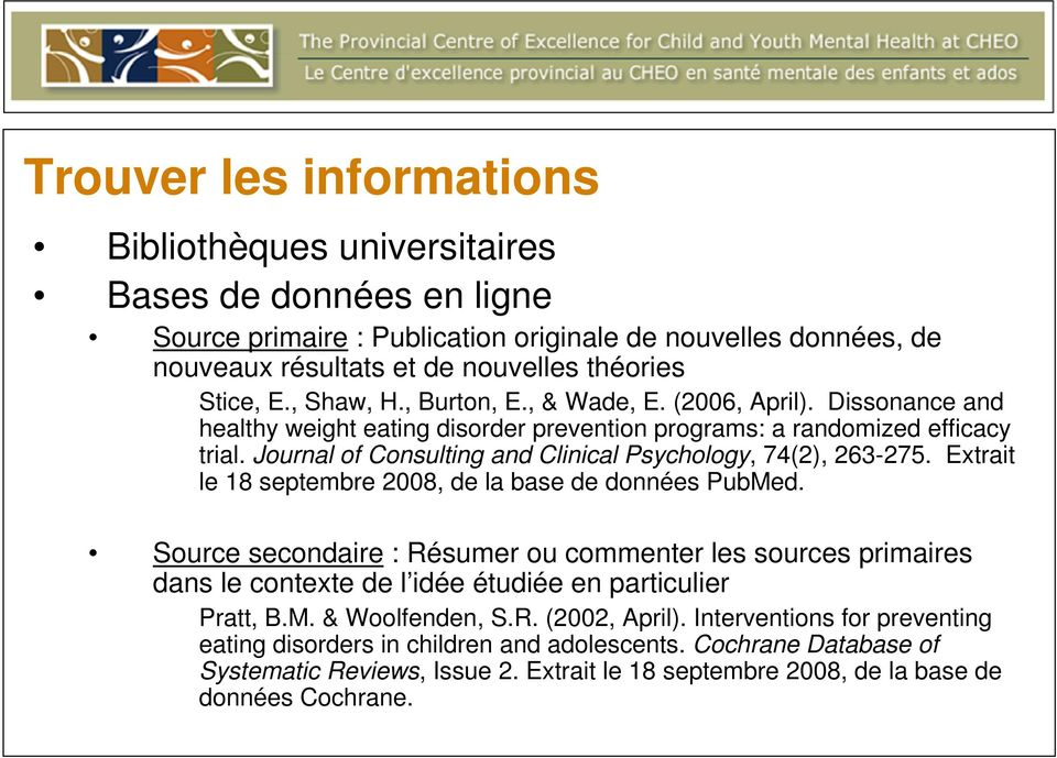 Journal of Consulting and Clinical Psychology, 74(2), 263-275. Extrait le 18 septembre 2008, de la base de données PubMed.