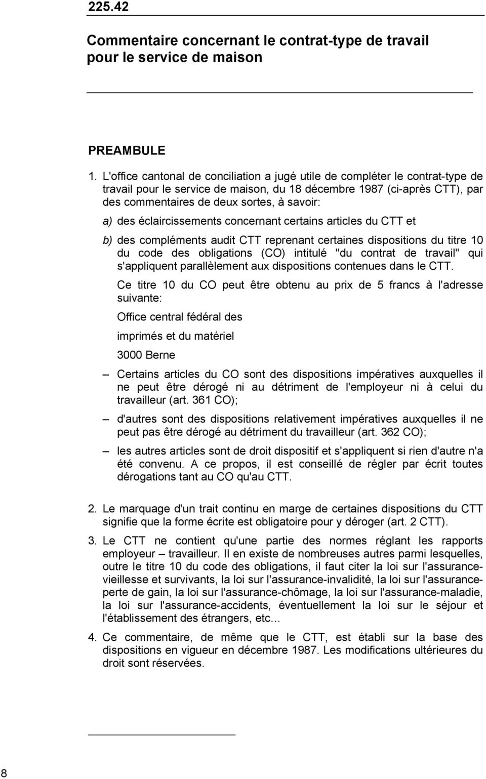 "des éclaircissements concernant certains articles du CTT et b) des compléments audit CTT reprenant certaines dispositions du titre 10 du code des obligations (CO) intitulé ""du contrat de travail"" qui"