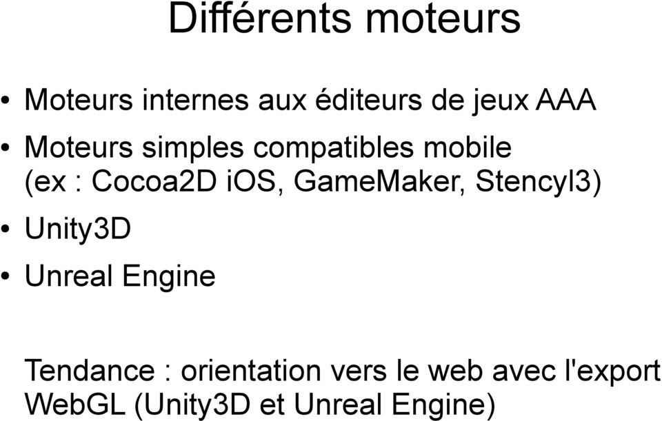 GameMaker, Stencyl3) Unity3D Unreal Engine Tendance :