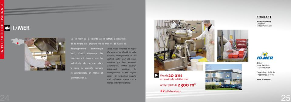 com 24 industriels du secteur, dans le cadre de contrats exclusifs et confidentiels, en France et à l international. available for local economic development. ID.