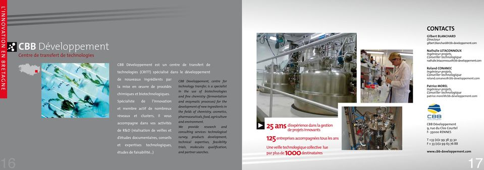 technology transfer, is a specialist in the use of biotechnologies and fine chemistry (fermentation Spécialiste de l innovation and enzymatic processes) for the et membre actif de nombreux
