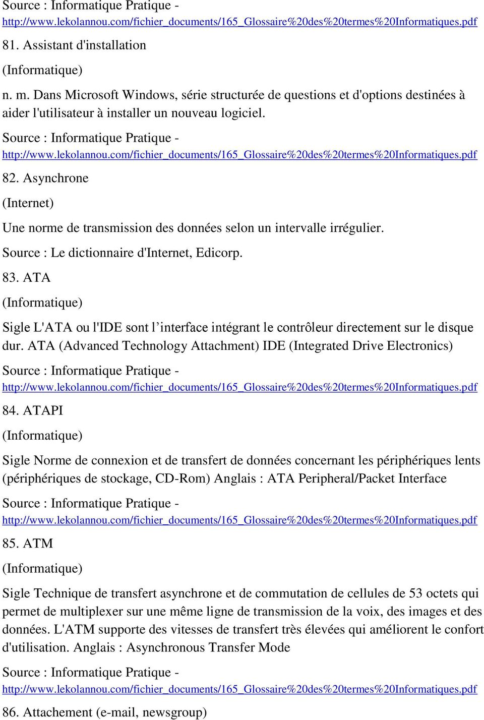 ATA (Advanced Technology Attachment) IDE (Integrated Drive Electronics) 84.