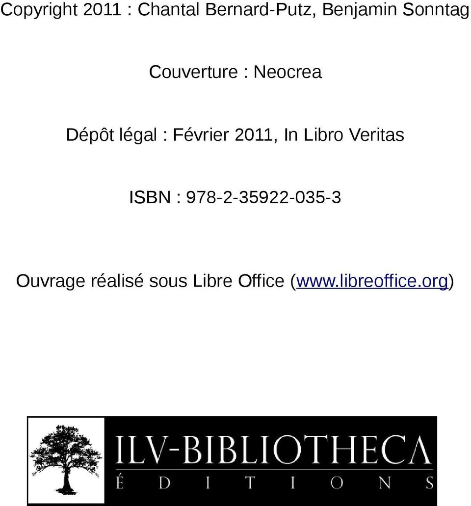 2011, In Libro Veritas ISBN : 978-2-35922-035-3