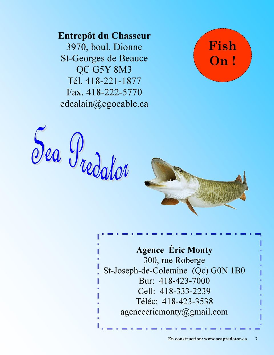 418-222-5770 edcalain@cgocable.ca Fish On!