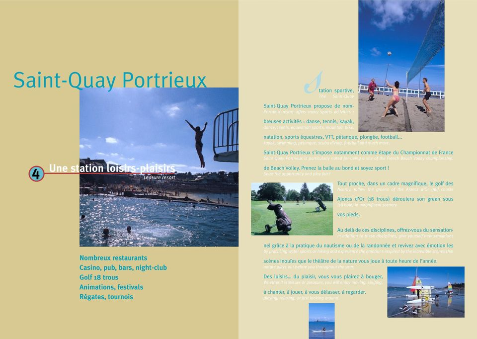 Saint-Quay Portrieux s impose notamment comme étape du Championnat de France Saint-Quay Portrieux is particularly noted for being a site of the French Beach Volley championship. de Beach Volley.