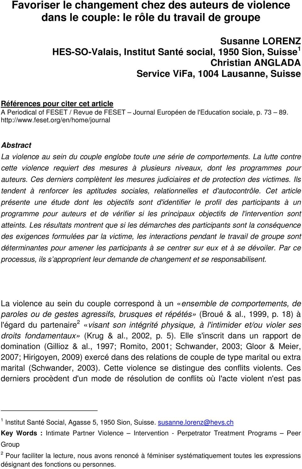 org/en/home/journal Abstract La violence au sein du couple englobe toute une série de comportements.